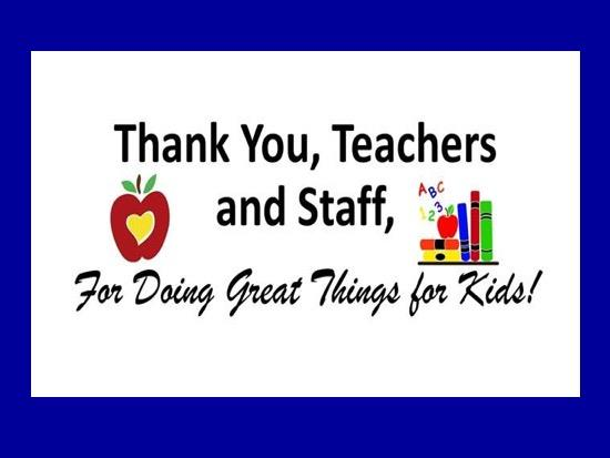 Thank You, Teachers and Staff