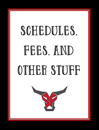 Schedules, Fees, and Other Stuff