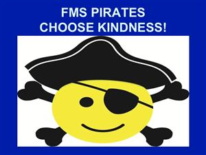FMS Pirates Choose Kindness!